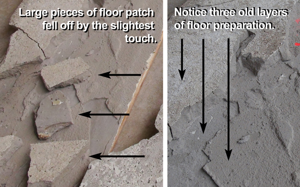 Large pieces of floor patch broke free and revealed three distinct layers of old floor float.