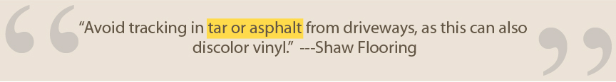 Shaw's Warning about Vinyl Discoloration Due to Tar or Asphalt